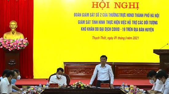 Đoàn giám sát Hội đồng Nhân dân Thành phố giám sát tình hình thực hiện việc hỗ trợ các đối tượng khó khăn do đại dịch Covid 19 tại huyện Thạch Thất