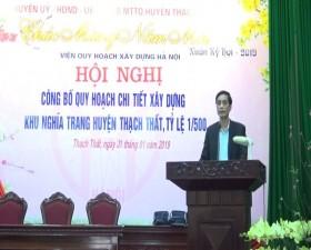 Hội nghị công bố Quy hoạch chi tiết xây dựng khu Nghĩa trang huyện Thạch Thất, tỷ lệ 1/500