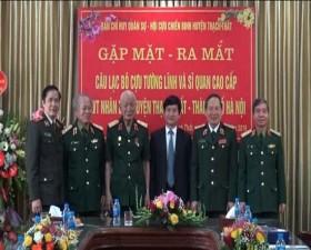 Hội nghị gặp mặt, ra mắt Câu lạc bộ cựu tướng lĩnh và sĩ quan cao cấp huyện Thạch Thất