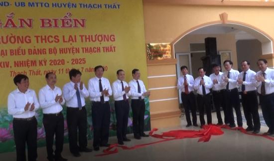 Khánh thành, gắn biển công trình chào mừng Đại hội Đại biểu Đảng bộ huyện Thạch Thất lần thứ XXIV, nhiệm kỳ 2020-2025