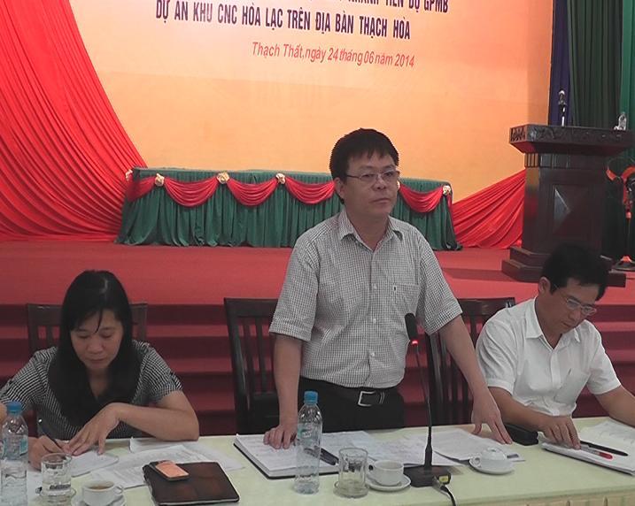 Thạch Thất đánh giá kết quả và tiếp tục đẩy nhanh tiến độ giải phóng mặt bằng Khu Công nghệ cao Hòa Lạc  thuộc xã Thạch Hòa- huyện Thạch Thất.