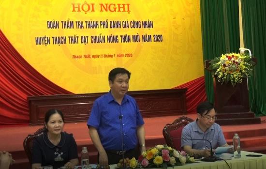 Đoàn thẩm tra Thành phố đánh giá công nhận huyện Thạch Thất đạt chuẩn nông thôn mới năm 2020