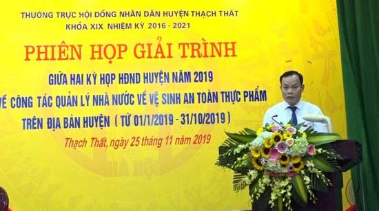Hội đồng Nhân dân huyện Thạch Thất tổ chức phiên họp giải trình giữa 2 kỳ họp HĐND huyện năm 2019 về công tác Quản lí nhà nước về vệ sinh an toàn thực phẩm
